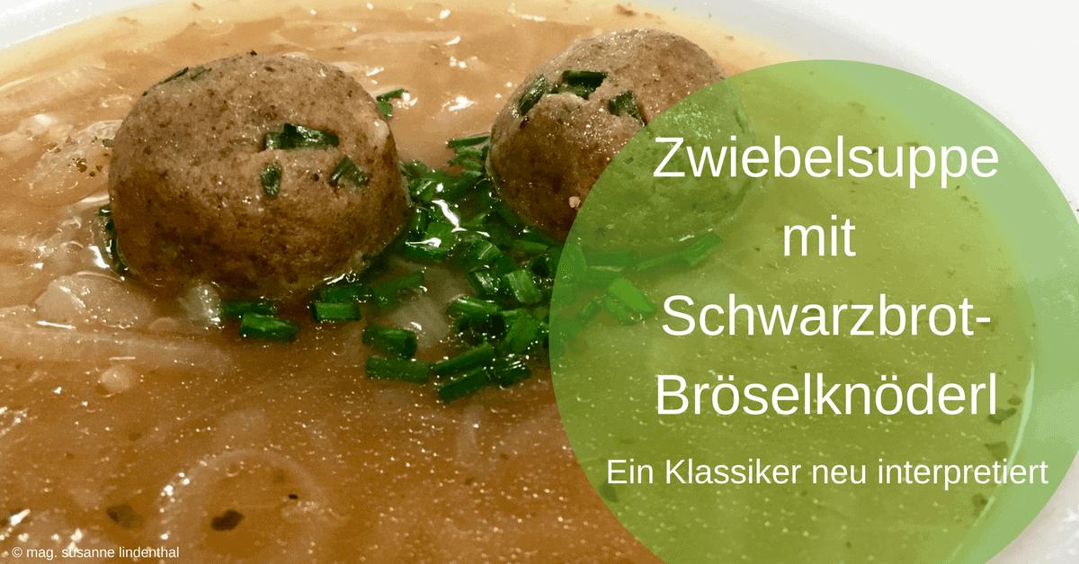 Zwiebelsuppe mit Schwarzbrot-Bröselknöderl
